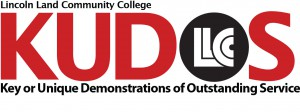 Lincoln Land Community College KUDOS: Key or Unique Demonstrations of Outstanding Service