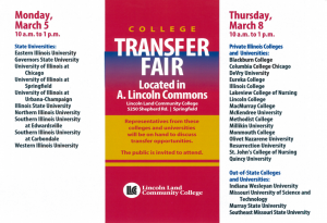 On March 5, representatives from state universities will be on hand to discuss transfer opportunities. On March 8, representatives from private Illinois colleges and universities and four out-of-state universities will be available.