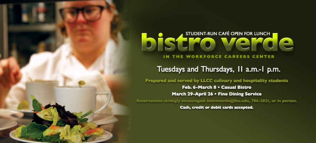 LLCC's student-run Bistro Verde is open for fine dining on Tuesdays and Thursdays through April 26. Cash, credit or debit card accepted.