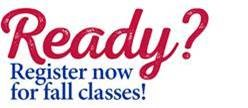 Ready? Register now for fall classes!