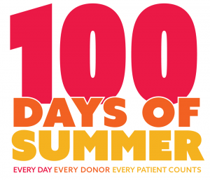 100 days of summer. Every day, every donor, every patient counts.