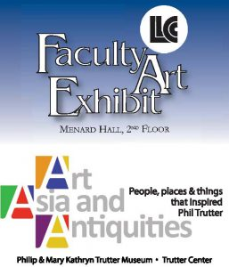 LLCC Faculty Art Exhibit - Menard Hall, 2nd Floor. Art, Asia and Antiquities: People, places and things that inspired Phil Trutter - Philip & Mary Kathryn Trutter Museum in the Trutter Center.