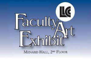 LLCC Faculty Art Exhibit, Menard Hall, second floor