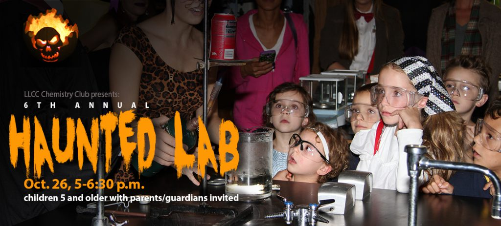 LLCC Chemistry Club presents: 6th annual Haunted Lab Oct. 26, 5-6:30 p.m. Children 5 and older with parents/guardians invited