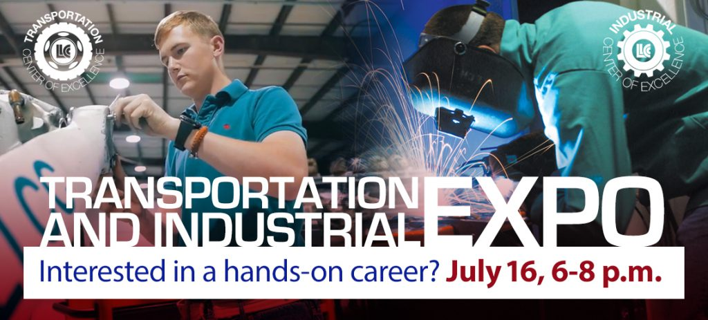 Transportation and Industrial Expo. Interested in a hands-on career? July 16, 6-8 p.m. Transportation Center of Excellence. Industrial Center of Excellence