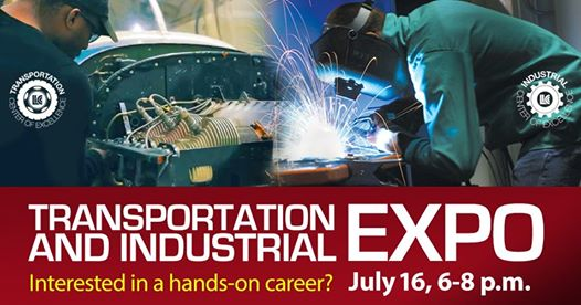 Transportation and Industrial Expo. Interested in a hands-on career? July 16, 6-8 p.m.