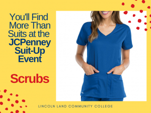 You'll Find More Than Suits at the JCPenney Suit-Up Event. Scrubs. Lincoln Land Community College