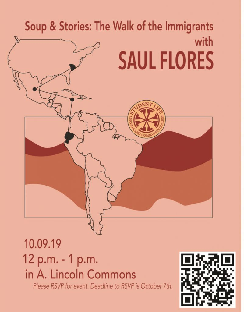 Soup & Stories: The Walk of the Immigrants with Saul Flores. 10.09.19, 12 p.m. - 1 p.m. in A. Lincoln Commons. Please RSVP for event. Deadline to RSVP is October 7th.