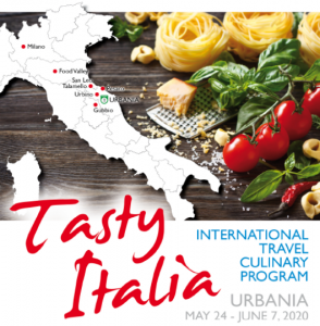 Tasty Italia International Travel Culinary Program. Urbania May 24 - June 7, 2020. Milano, Food Valley, San Eo Talamello, Urbino, Pesaro, Gubbio, Urbania.