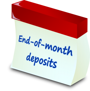 End-of-month deposits