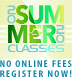 Summer 2020 classes. No online fees. Register now!