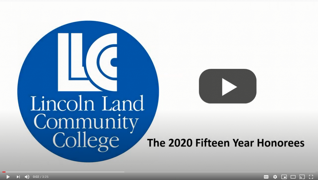 LLCC Lincoln Land Community College: The 2020 Fifteen Year Honorees