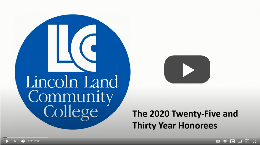 LLCC Lincoln Land Community College: The 2020 Twenty Year and Thirty Year Honorees