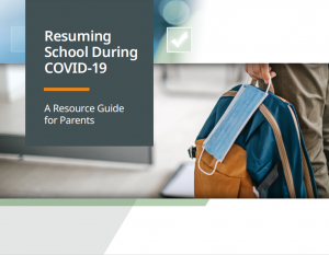 Resuming School During COVID-19: A Resource Guide for Parents
