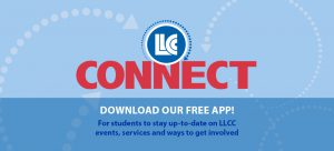 LLCC Connect. Download our free app! For students to stay up-to-date on LLCC events, services and ways to get involved.