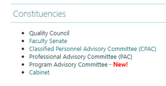 Constituencies: Quality Council, Faculty Senate, Classified Personnel Advisory Committee (CPAC), Professional Advisory Committee (PAC), Program Advisory Committee - New!, Cabinet