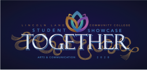 Lincoln Land Community College Student Showcase: TOGETHER. Arts & Communication 2020