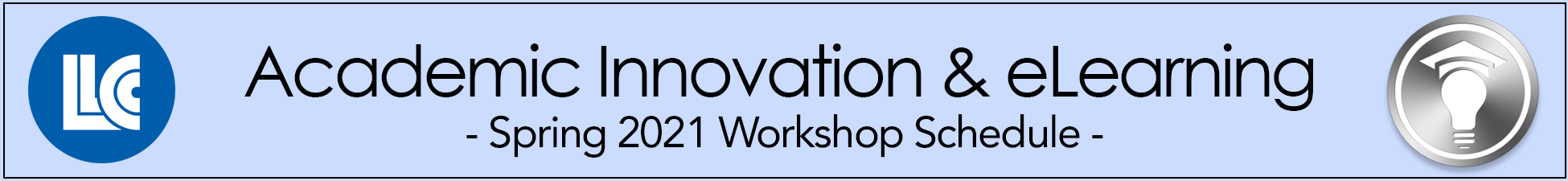 LLCC Academic Innovation & eLearning Spring 2021 Workshop Schedule