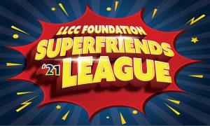 LLCC Foundation Superfriends LEAGUE '21