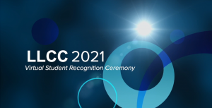 LLCC 2021 Virtual Student Recognition Ceremony