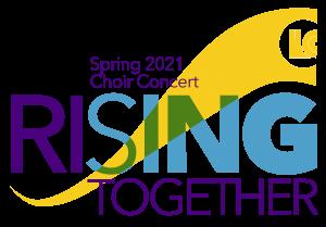 Spring 2021 Choir Concert Rising Together. LLCC.