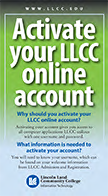 Activate your LLCC online account. www.llcc.edu. Why should you activate your LLCC online account? What information is needed to activate your account? LLCC Lincoln Land Community College Information Technology